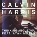 Calvin Harris Ft Ayah Marar - Thinking About You (Jesse Rose Remix)