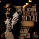 Soulful Session, Mikie Blak - Got It All