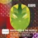 The Hustle & Mafia Kiss - All My People Live
