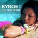 Kyboe! - Colour Shine (Houseshaker & Thimlife Club Rmx)