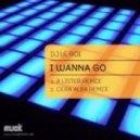 DJ Le Roi - I Wanna Go