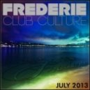 Frederie - Club Culture (July 2013)