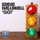 Eddie Halliwell - GO! (Radio Edit)