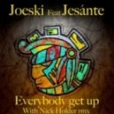 Joeski, Jesante - Everybody Get Up (Original Mix)