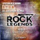 System Of A Down - BYOB (DJ Shishkin Remix)