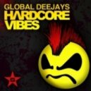 Global Deejays - Hardcore Vibes (DJ Guliev MashUp)