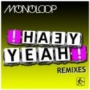 Monoloop - Yeah Yeah (Dirty Sunchez & Desto Remix)