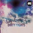 Dirty Nights - Say Goodbye (Original Mix)