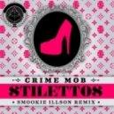 Crime Mob - Stilettos (Smookie Illson Bootleg Remix)
