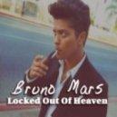 Bruno Mars - Locked Out Of Heaven (DJ Rafi(S) Mash Up)
