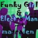 matralen - Funky Girl & Electro Man part 2