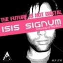 Isis Signum feat. Lethargy - The Future Is Not Digital (Raul Parra Remix)