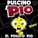 Pulcino Pio - El Pollito Pio (J-Art Remix Edit)