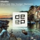 Vitodito - When Italy Was Younger (Extended Mix)