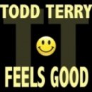 Todd Terry - Feels Good (Tee's Mix)