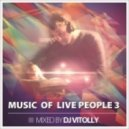 DJ Vitolly - Music Of Live People 3