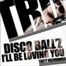 Disco Ball'z - I'll Be Loving You (Original Mix)