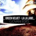 Green Velvet - La La Land (Jovani Edit)