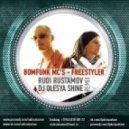 Bomfunk MC's - Freestyler (Rudi Rustamov & Dj Olesya Shine remix)