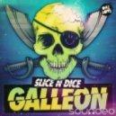 Slice N Dice  - Galleon (Original Mix)