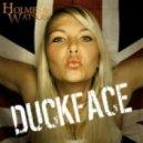 Holmes & Watson - Duckface (Extended Mix)