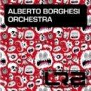 Alberto Borghesi - Orchestra (Original Mix)