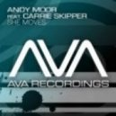 Andy Moor feat. Carrie Skipper - She Moves (Saint X Remix)