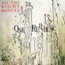 One Republic   - All The Right Moves (Elevic Remix)
