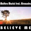 Matteo Marini, Alexandra - Believe Me (Extended Club Mix)