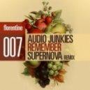 Audio Junkies - Remember (AJ Rework)
