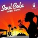 Soul Cola - Sandy Party (Original Mix)