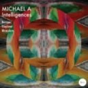 Michael A - Intelligences (Original Mix)