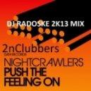 2nClubbers ft Nightcrawlers ft Glamrock Brothers -  Push The Feeling On (DJ Radoske 2k13 mix)