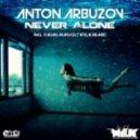 Anton Arbuzov - Never Alone (Original Mix)