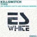 Killswitch - Typo (Original Mix)