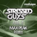 Stressed Guys - Feel It (Max Peak Remix)