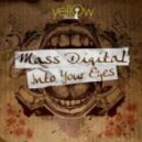 Mass Digital - Into Your Eyes (Original Mix)