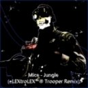 Mice - Jungle (eLEXtroLEX™® Trooper Remix)
