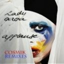 Lady Gaga - Applause (CoSmiK Nervous Remix)