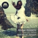 Alistair Albrecht - Feel So Alive Feat. Nicole Jackson (Baramuda & Deex Remix)