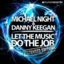 Michael Night & Danny Keegan - Let The Music Do The Job (MD Electro Vs. Eric Flow Remix)