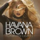 Havana Brown - Flashing Lights
