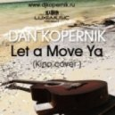 "DJ Kopernik - Let a Move Ya (""Кино"" Cover) (Radio Mix)"