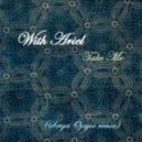 With Ariel - Take Me (Sergei Ojegov Atmospheric Breaks remix)