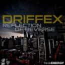 DriffeX - Reflection of Reverse