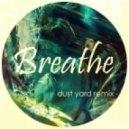 Télépopmusik  - Breathe (Dust Yard Rremix)