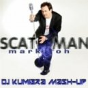 Mark Oh - Scatman  (Dj KumIbra Mash-Up)