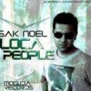 Sak Noel - Loca People (Tom James 2013 Remix)