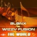 Wizzy Fusion - Fucking Up The Base (Blanx Rmx)