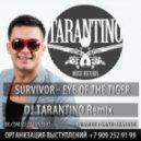 Survivor  - Eye Of The Tiger (Dj Tarantino Remix)